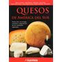 Quesos De America Del Sur Produccion Varios Autores