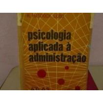 Livro Psicologia Aplicada A Administração R. Haddock Lobo