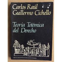 Teoría Totémica Del Derecho - Carlos Raúl Guillermo Cichello