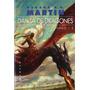 GEORGE R. MARTIN - DANZA CON DRAGONES