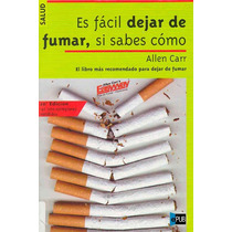 Es Facil Dejar De Fumar Si Sabes Como - Allen Carr - Libro