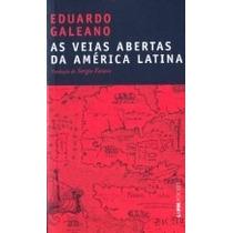 As Veias Abertas Da América Latina - Eduardo Galeano Ed.bols