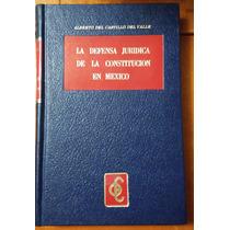 La Defensa Jurídica Constitución México, Castillo Del Valle