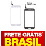 Tela Touch Galaxy Win Duos I8552 Vidro Original + Frete Grat
