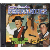 Carlos Ramon Fernandez - Chacarero Y Cantor / Confesion