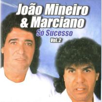 Cd João Mineiro & Marciano Só Sucessos Vol.2