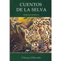 Cuentos De La Selva - Horacio Quiroga - Nuevo