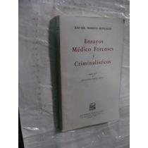 Libro Ensayos Medico Forences Y Criminalisticos , Rafael Mor