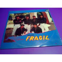Disco Lp Grupo Fragil Porque Me Engañaste Nuevo Cerrado