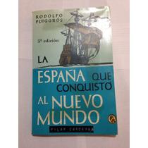 La España Que Conquistó Al Nuevo Mundo
