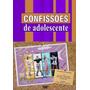 Confissões De Adolescente - 1ª Temporada