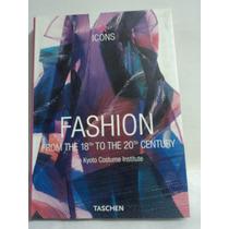 Fashion. Kyoto Costume Institute Icons Taschen 18-20 Century