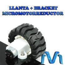 Llanta + Micromotorreductor + Sujetador Bracket Generico