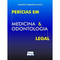 Perícias Em Medicina & Odontologia Legal