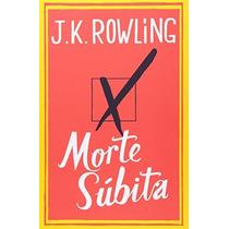 Morte Subita Autor: Rowling, J K + Brinde