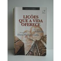 Livro Lições Que A Vida Oferece Eliana Machado Coelho
