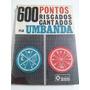 600 Pontos Riscados Cantados Na Umbanda E Candomblé