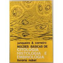 Livro Noções Básicas De Citologia-histologia E Embriologia.