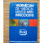 Vademecum De Medicamentos Anti Infecciosos-plm-1a.edición