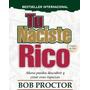 BOB PROCTOR - TU NACISTE RICO