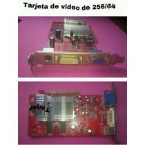 Tarjeta De Video 256/64mb
