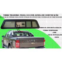 S10 Vidro Traseiro Com Janela