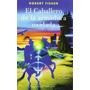 Libro, El Caballero De La Armadura Oxidada De Robert Fisher.
