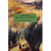 Livro Manasche Sua Vida E Seu Tempo - Nachaman Falbel
