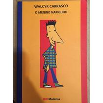 O Menino Narigudo - Walcir Carrasco- Ed Moderna