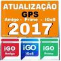 Atualização Gps 2017 3 Navegadores Igo8,amigo,primo Completo