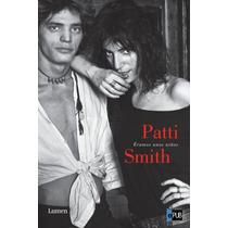 Eramos Unos Ninos - Patti Smith - Libro