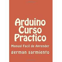 Libro Arduino Curso Practico: Manual Practico - Nuevo