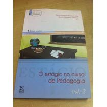 O Estágio No Curso De Pedagogia Vol 2 Silva E Urbanetz