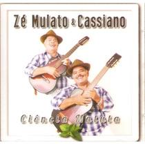 Cd Zé Mulato E Cassiano - Ciência Matuta - Novo***