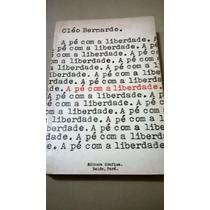 Cleo Bernardo - Livro: A Pé Com A Liberdade Vol. I E Vol. Ii