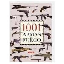 Libro 1001 Armas De Fuego Servilibro