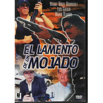 El Lamento De Un Mojado - Mario Almada - 1 Dvd