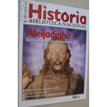 Revista História Biblioteca Nacional 51 2009 Aleijadinho