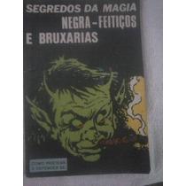 Segredos De Magia Negra-feitiços E Bruxaria Ebook Pdf