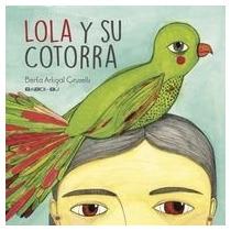 Lola Y Su Cotorra; Berta Artigal Crusells Envío Gratis