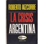 La Crisis Argentina, Roberto Aizcorbe, Libro Muy Buen Estado