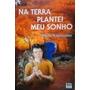 Livro Na Terra Plantei Meu Sonho - 1ª Edição Mario Kuperman