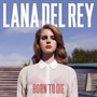 Lp Duplo Lana Del Rey Born To Die 180g Novo Importado Usa<br><strong class='ch-price reputation-tooltip-price'>R$ 154<sup>99</sup></strong>
