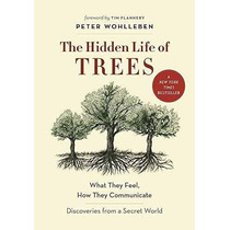 Libro The Hidden Life Of Trees: What They Feel, How They Com