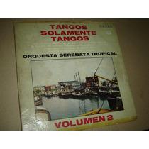 Orquesta Serenata Tropical - Tangos Solamente 2 - Vinilo Lp