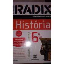 Projeto Radix História - Raiz Do Conhecimento 6º Ano