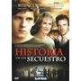Historia De Un Secuestro- Dvd- Usada- Buen Estado- Original!