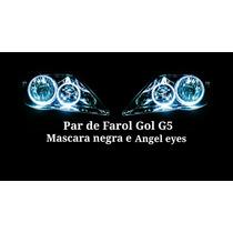 Par De Farol Gol G5 Com Angel Eyes E Mascara Negra