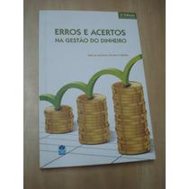 Livro: Erros E Acertos ¿ Na Gestão Do Dinheiro