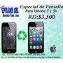 Especial De Pantalla Para Iphone 5 Y 5s 3,500 Pesitos